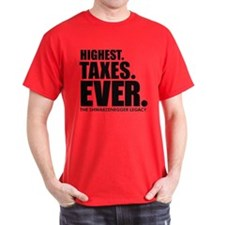 HIGHEST. TAXES. EVER. T-Shirt