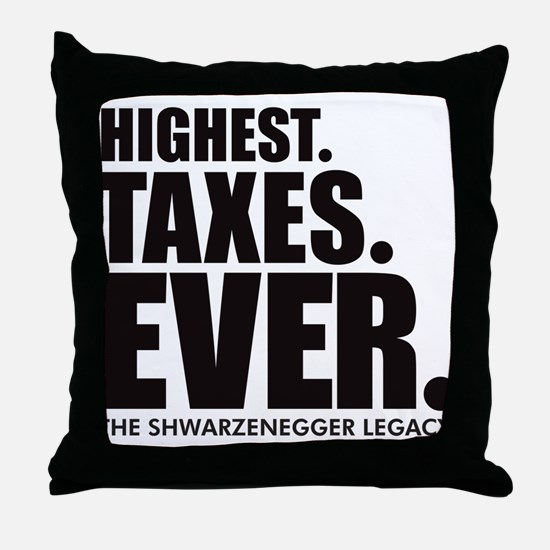 HIGHEST. TAXES. EVER. Throw Pillow