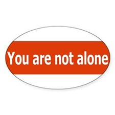 You Are Not Alone Oval Decal