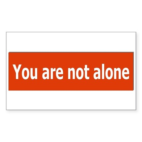 You Are Not Alone Rectangle Sticker