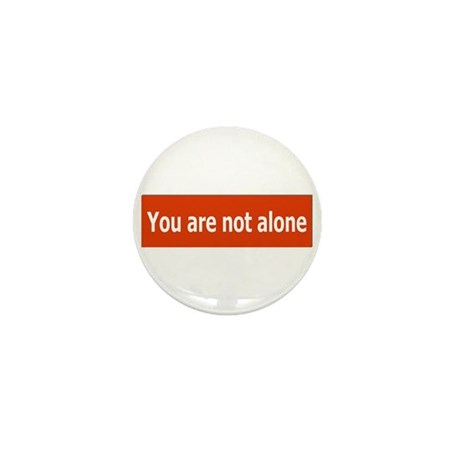 You Are Not Alone Mini Button (10 pack)