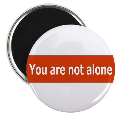 """You Are Not Alone 2.25"""" Magnet (100 pack)"""