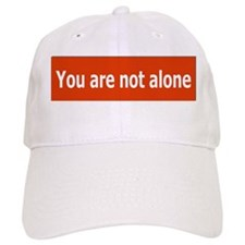 You Are Not Alone Baseball Cap
