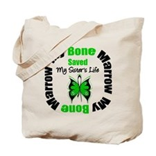 MyBoneMarrowSavedSister Tote Bag
