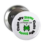 "Stem Cells Saved Life 2.25"" Button (10 pack)"