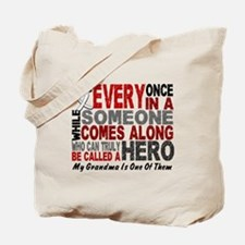 HERO Comes Along 1 Grandma LUNG CANCER Tote Bag