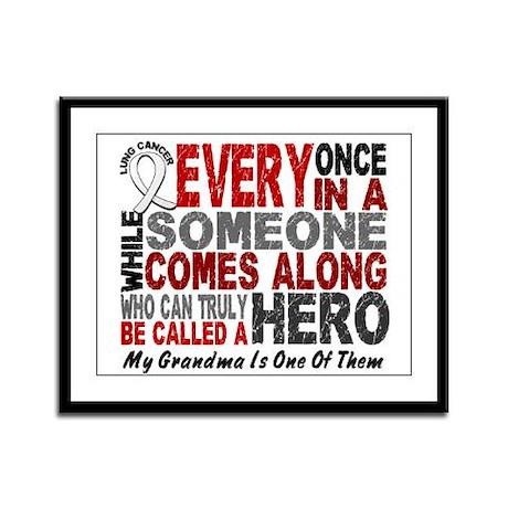 HERO Comes Along 1 Grandma LUNG CANCER Framed Pane