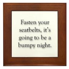 Fasten Seatbelts, Bumpy Night Framed Tile