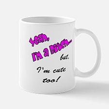 Yeah, I'm a Bitch Mug