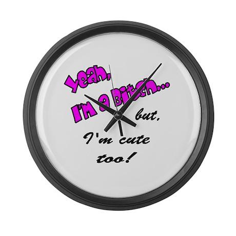Yeah, I'm a Bitch Large Wall Clock