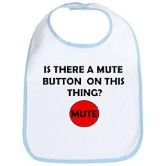 MUTE BUTTON Bib