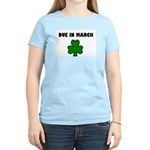 DUE IN MARCH Women's Light T-Shirt