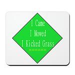I Kicked Grass Mousepad