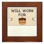 WILL WORK FOR CAKE Framed Tile
