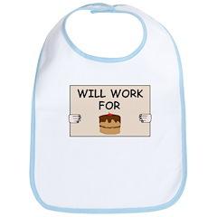 WILL WORK FOR CAKE Bib