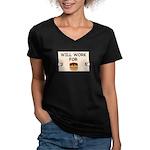 WILL WORK FOR CAKE Women's V-Neck Dark T-Shirt
