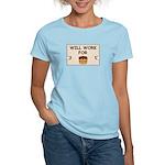 WILL WORK FOR CAKE Women's Light T-Shirt