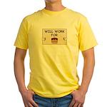 WILL WORK FOR CAKE Yellow T-Shirt
