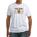 WILL WORK FOR CAKE Fitted T-Shirt
