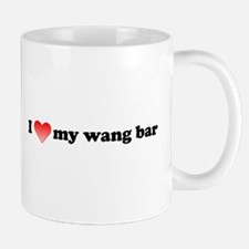 I Love My Wang Bar Mug