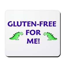 GLUTEN-FREE FOR ME! Mousepad