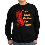 Sacrifice the Sluts Sweatshirt (dark)
