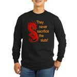 Sacrifice the Sluts Long Sleeve Dark T-Shirt