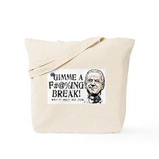 Gimme a Break Joe Tote Bag