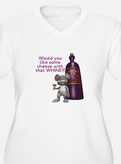 Cheese with your Whine? T-Shirt