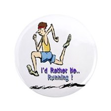 """I'd Rather Be Running 3.5"""" Button"""