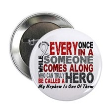 """HERO Comes Along 1 Nephew LUNG CANCER 2.25"""" Button"""