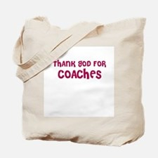 THANK GOD FOR COACHES  Tote Bag