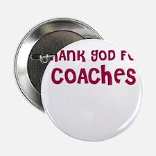 THANK GOD FOR COACHES Button