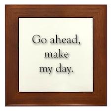 Go Ahead Make My Day Framed Tile