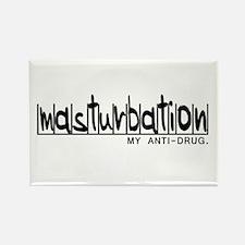 Masturbation... my anti-drug. Rectangle Magnet