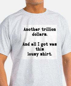 another trillion... T-Shirt
