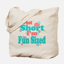 I'm Fun Sized Tote Bag