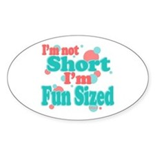 I'm Fun Sized Oval Decal