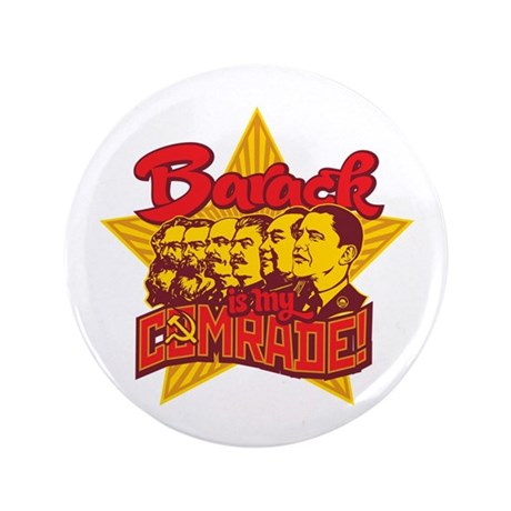 """Barack Is My Comrade 3.5"""" Button (100 pack)"""