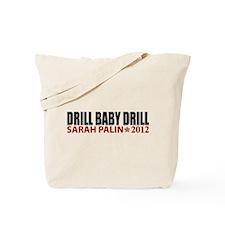 Drill Baby Drill Palin 2012 Tote Bag