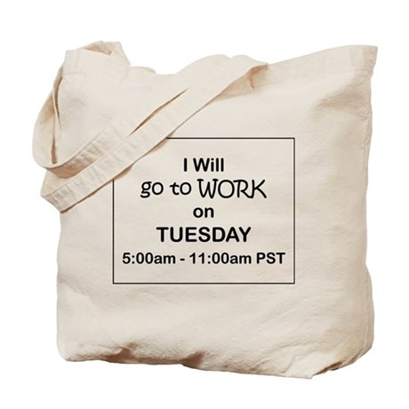 I'll go to work on Tuesday, Tote Bag