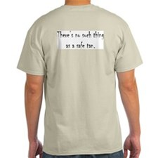 No Such Thing as a Safe Tan Ash Grey T-Shirt