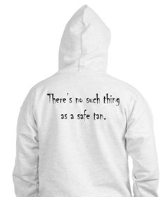 No Such Thing as a Safe Tan Hoodie