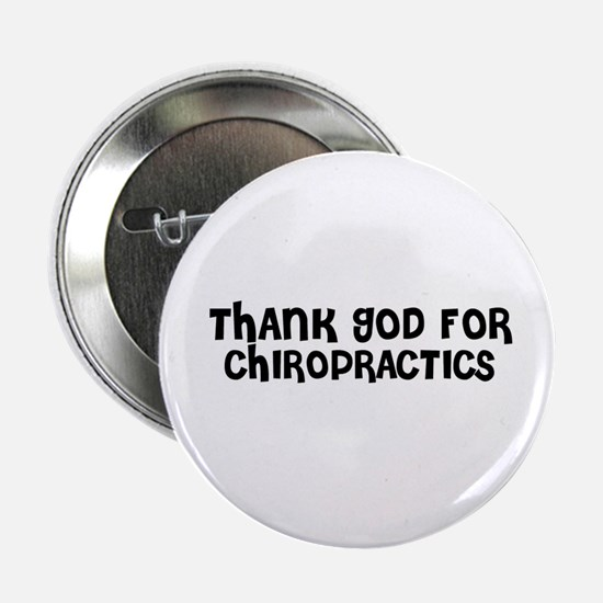 THANK GOD FOR CHIROPRACTICS Button