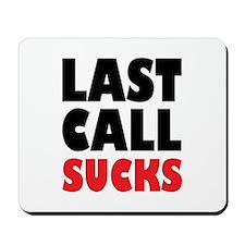 Last Call Sucks Mousepad