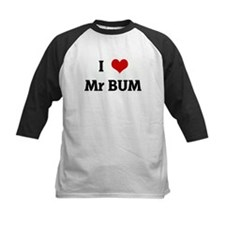 I Love Mr BUM Tee