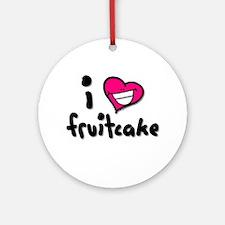 I Heart Fruitcake Ornament (Round)