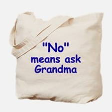 No Means Ask Grandma Tote Bag