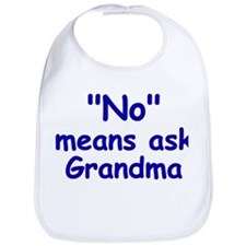 No Means Ask Grandma Bib