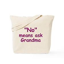 No Means Ask Grandma Tote Bag